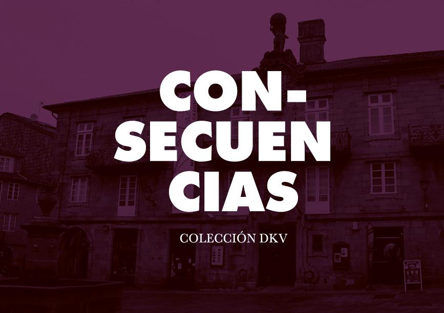 Con-secuencias. Colección DKV. Fundación Granell